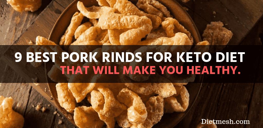 Best Pork Rinds for Keto Diet