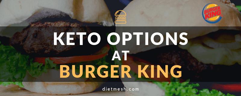 Keto Options at Burger king